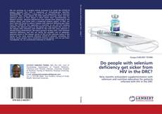 Bookcover of Do people with selenium deficiency get sicker from HIV in the DRC?