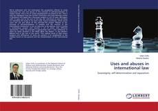 Portada del libro de Uses and abuses in international law