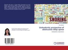 Bookcover of Orthodontic prospective of obstructive sleep apnea
