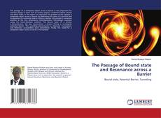 Bookcover of The Passage of Bound state and Resonance across a Barrier