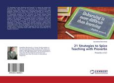 Bookcover of 21 Strategies to Spice Teaching with Proverbs