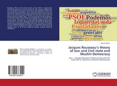 Bookcover of Jacques Rousseau's theory of law and Civil state and Muslim Democracy