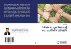 Bookcover of A Study on Legal System of Non-Governmental Organizations in Cambodia