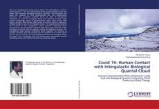 Bookcover of Covid 19- Human Contact with Intergalactic Biological Quantal Cloud