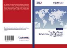 Yeni Türk Ticaret Kanunu'nda İşlem Denetçisi ve Uygulaması kitap kapağı