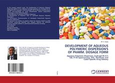 Обложка DEVELOPMENT OF AQUEOUS POLYMERIC DISPERSION'S OF PHARM. DOSAGE FORM
