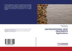 Bookcover of UNCONVENTIONAL HEAT TREATMENTS Applications