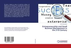 Bookcover of Entrepreneurship and Small Business Management in the 21st Century
