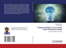 Bookcover of Implementation of an Earth Fault Protection Relay