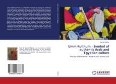 Обложка Umm Kulthum - Symbol of authentic Arab and Egyptian culture