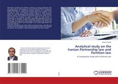 Analytical study on the Iranian Partnership law and Partition law kitap kapağı