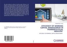 Bookcover of EFFICIENCY OF WORKING CAPITAL MANAGEMENT IN PHARMACEUTICAL INDUSTRY