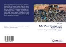 Couverture de Solid Waste Management: Case Studies