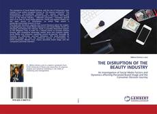 Bookcover of THE DISRUPTION OF THE BEAUTY INDUSTRY