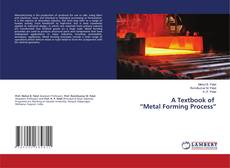 "Bookcover of A Textbook of ""Metal Forming Process"""