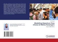 Bookcover of Modelling Departure Time Choice of Metro Passengers