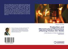 Bookcover of Production and Microstructural Phenomena affecting Friction Stir Welds