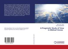 Bookcover of A Pragmatic Study of Vow in Biblical Verses