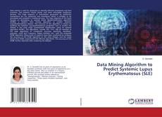 Couverture de Data Mining Algorithm to Predict Systemic Lupus Erythematosus (SLE)