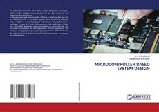 Bookcover of MICROCONTROLLER BASED SYSTEM DESIGN