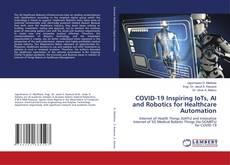 Обложка COVID-19 Inspiring IoTs, AI and Robotics for Healthcare Automation