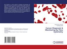 Copertina di Cancer Diagnosis & Monitoring by Flow Cytometry