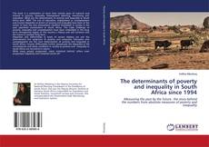 Bookcover of The determinants of poverty and inequality in South Africa since 1994