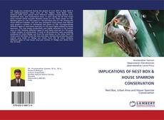 Bookcover of IMPLICATIONS OF NEST BOX & HOUSE SPARROW CONSERVATION