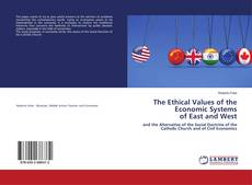 Bookcover of The Ethical Values of the Economic Systems of East and West