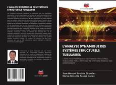 L'ANALYSE DYNAMIQUE DES SYSTÈMES STRUCTURELS TUBULAIRES kitap kapağı