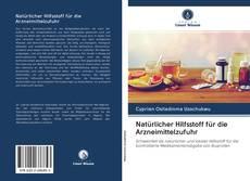 Portada del libro de Natürlicher Hilfsstoff für die Arzneimittelzufuhr