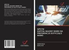 Capa do livro de WPŁYW KAPITAŁ WŁASNY MARKI NA PREFERENCJE DOTYCZĄCE MARKI