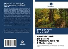 Bookcover of Chemische und biologische Untersuchungen von Dillenia indica