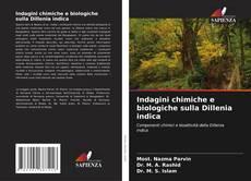 Bookcover of Indagini chimiche e biologiche sulla Dillenia indica