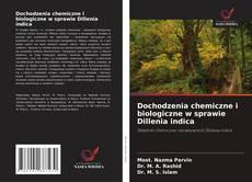 Bookcover of Dochodzenia chemiczne i biologiczne w sprawie Dillenia indica
