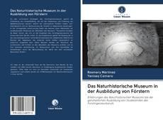 Обложка Das Naturhistorische Museum in der Ausbildung von Förstern