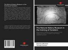 Bookcover of The Natural History Museum in the training of foresters