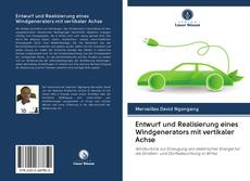 Buchcover von Entwurf und Realisierung eines Windgenerators mit vertikaler Achse