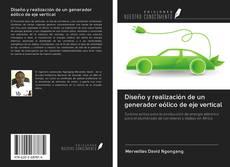 Portada del libro de Diseño y realización de un generador eólico de eje vertical