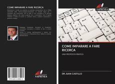 Bookcover of COME IMPARARE A FARE RICERCA