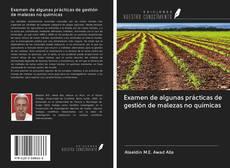 Bookcover of Examen de algunas prácticas de gestión de malezas no químicas