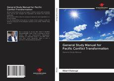 Portada del libro de General Study Manual for Pacific Conflict Transformation