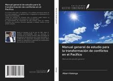 Couverture de Manual general de estudio para la transformación de conflictos en el Pacífico