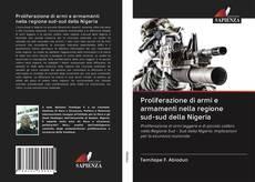 Bookcover of Proliferazione di armi e armamenti nella regione sud-sud della Nigeria