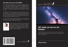 Portada del libro de ¡El cielo ya no es un límite!