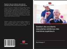 Обложка Gestion des accidents vasculaires cérébraux des membres supérieurs