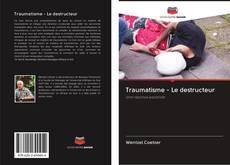 Обложка Traumatisme - Le destructeur