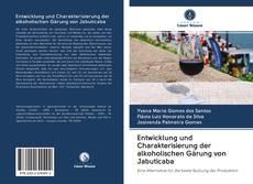 Обложка Entwicklung und Charakterisierung der alkoholischen Gärung von Jabuticaba