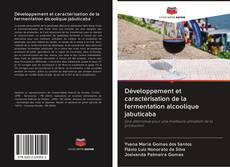 Обложка Développement et caractérisation de la fermentation alcoolique jabuticaba