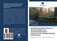 Capa do livro de Sozioökonomische Faktoren, die die Adoption von Agroforstwirtschaft in angrenzenden Waldgemeinden beeinflussen